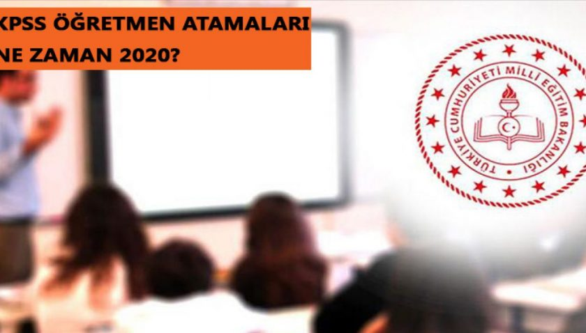 2020 KPSS Öğretmen Ataması Ne Zaman?